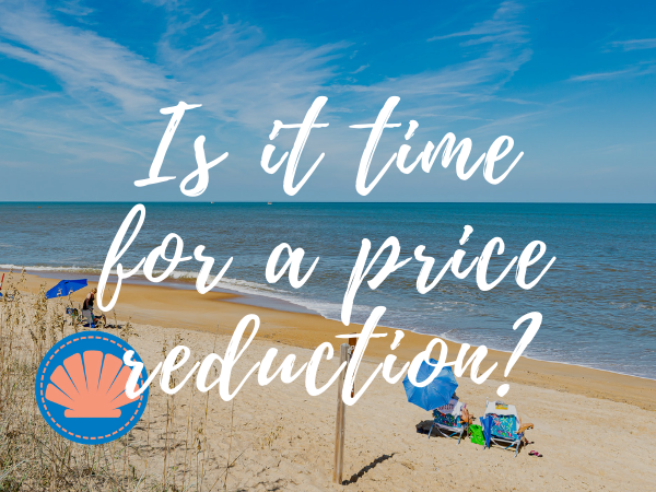 Is it time to reduce the asking price of your home? North Carolina Beach Scene