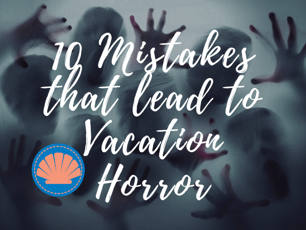 10 Mistakes That Lead to Vacation Horror | Outer Banks Vacations
