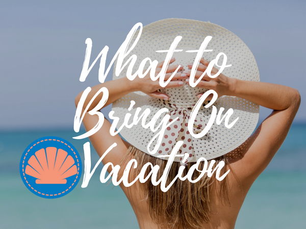 What to Bring on Your Beach Vacation