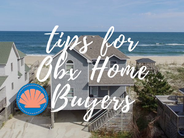 Tips For OBX Home Buyers