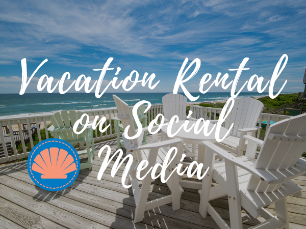 Should you put your vacation rental on social media? Home with beautiful ocean view in Corolla, NC.