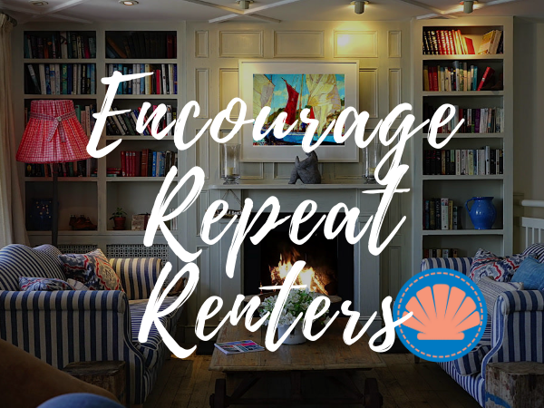 How to Encourage Repeat Renters | Outer Banks Property Management