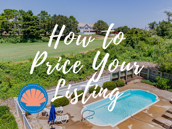 How to Price Your Listing for Maximum Profit | Outer Banks Real Estate