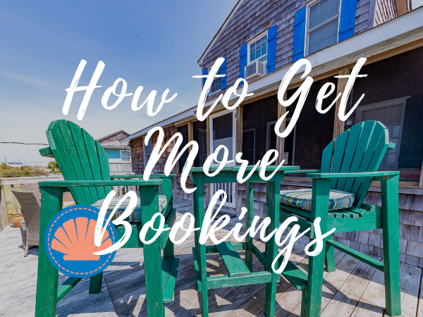 How to Get More Bookings at Your Vacation Rental | Outer Banks Property Management