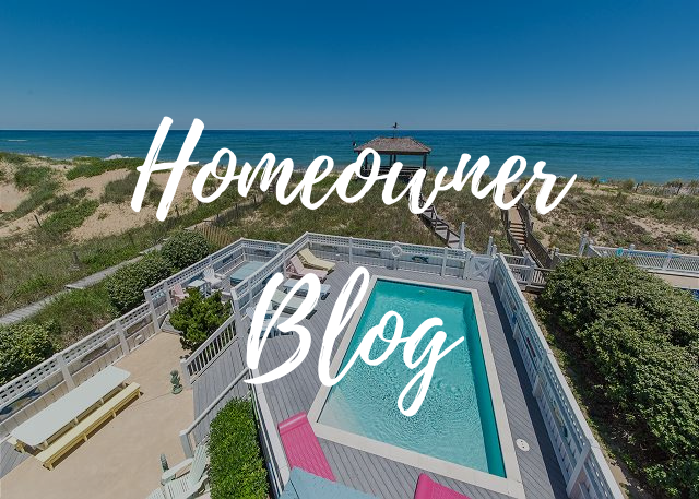 Outer Banks Homeowner Blog | Tips and Tricks For Renting Your Home